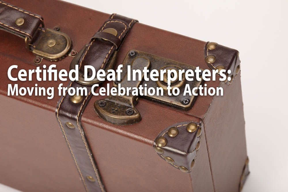 Certified Deaf Interpreters - Celebration to Action